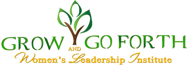 Grow and Go Forth Women's Leadership Institute